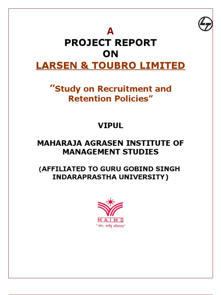 larsen toubro recruitment and retention policies A research paper on the effectiveness of talent acquisition procedure of larsen & toubro abstract: an organization is by the people, of the people and for the people dealing with several people is not an easy  talent, recruitment, selection.