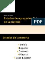 estadosdeagregacinfsicosdelamateria-130321090509-phpapp01