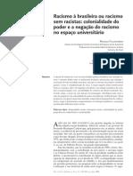 FIGUEIREDO, A. e GROSFOFUEL, R. Racismo à brasileira ou racismo sem racistas - colonialidade do poder e a negação do racismo no espaço universitário