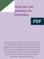 historiadelosimpuestosencolombia-110530193547-phpapp02