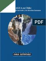 El Agua en Chile. Entre Las Reglas Del Mercado y Los Derechos Humanos