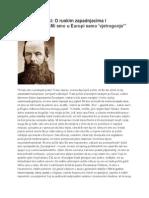 Dostojevski - O Ruskim Zapadnjacima i Evropejcima - Mi Smo u Evropi Samo Vetrogonje