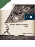Frutti dello scrittoio -  2013