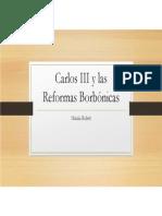 Unidad 2 Carlos III y las Reformas Borbònicas - Natalia Bullet
