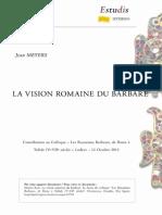 """""""La vision romaine du barbare"""" Contribution au colloque """"Les royaumes barbares de Rome à Tolède (Ve-VIIe siècle)"""" / Jean Meyers"""