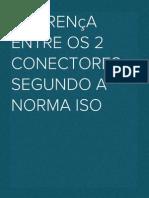 Diferença entre os 2 conectores segundo a norma ISO
