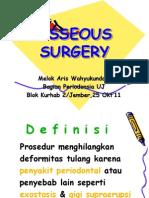 Osseous Surgery 09 - Drg. Melok, Sp. Perio.