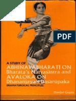 A Study of Abhinavabharati on Bharata's Natyasastra and Avaloka on Dhananjaya's Dasarupaka - Manjulal Gupta