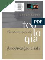 Edson Lopes - Fundamentos da Teologia da Educação Cristã