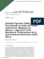 DALLA CORTE, Gabriela. RESEÑA de Estrella Figueras Vallès, Pervirtiendo el orden del santo matrimonio. Bìgamas en México - siglos XVI-XVII.