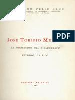 José Toribio Medina. La formación del bibliógrafo. Estudio crítico