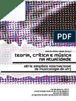 Teoria , cr ítica e música na atualidade - Série Simpósio Internacional de Musicologia da UFRJ livroTeoriaCriticaMusicaAtualidade_ISBN9788565537018