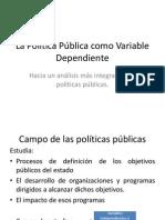 La Política Pública como Variable Dependiente