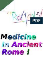Medicine in Ancient Rome !