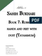 Sahih Bukhari - Book 07 - Rubbing Hands and Feet With Dust Tayammum