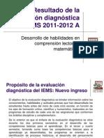 Resultado de la evaluación diagnóstica IEMS 2011-2012 A