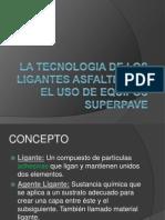 LA TECNOLOGIA DE LOS LIGANTES ASFALTICOS.pptx