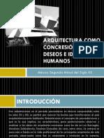 MEXICO - ARQUITECTURA COMO CONCRESIÓN DE LOS DESEOS E IDEALES