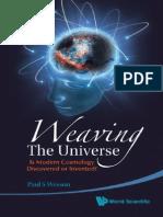 Weaving the Universe
