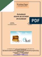Kutxabank. GOLPE DE ESTADO EN EUSKADI (Es) Kutxabank. COUP D'ETAT IN THE BASQUE COUNTRY (Es) Kutxabank. ESTATU KOLPEA EUSKADIN (Es)