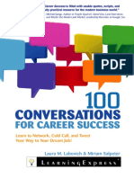 100 Conversations for Career Success Learn to Network, Cold Call, And Tweet Your Way to Your Dream J