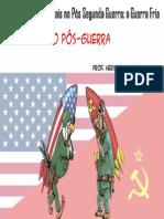 Relações internacionais no pós Segunda Guerra - a Guerra Fria