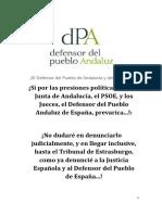 ¡Si por las presiones políticas, de la Junta de Andalucía, el PSOE, y los Jueces, el Defensor del Pueblo Andaluz de España, prevarica...!