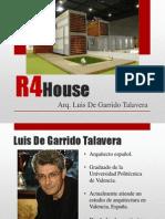 R4 House