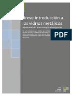 Breve Introduccion a Los Vidrios Metalicos