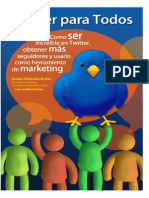 Twitter Para Todos Como Ser Increible en Twitter Obtener Mas Seguidores y Usarlo Como Herramienta de Marketing