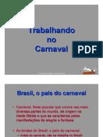 Trabalhando No Carnaval