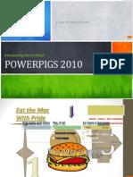Introducing PowerPigs