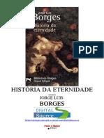 BORGES, Jorge L. -  História da Eternidade