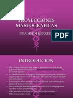 PROYECCIONES MASTOGRAFICAS