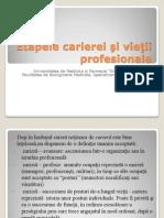 Etapele carierei şi vieţii  profesionale