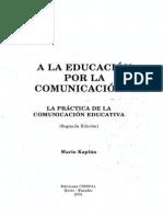A la educación por la comunicación - Kaplun - CIESPAL