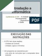 Conferência nº 04 - A Unidades Central de Processamento1