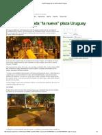 """Quedó inaugurada """"la nueva"""" plaza Uruguay"""