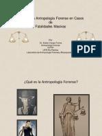 Presentación 10 - El Rol de la Antropología Forense en Casos de Fatalidades Masivas