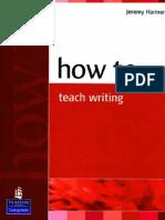 158179372 Carte Harmer How to Teach Writing