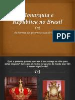 Monarquia e República no Brasil