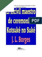 Borges, Jorge Luis - El incivil maestro de ceremonias Kotsuké no Suké