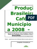 IBGE - Café - Safras de  2004 a 2008 Versão 2