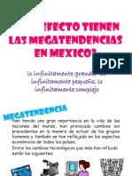 Qué EFECTO Tienen Las Megatendencias En MEXICO
