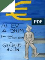 Come finirà fra Italia ed Euro