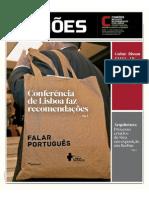Nº 198 * 11 a 24 de dezembro de 2013 Suplemento da edição nº 1127, ano XXXIII, do Jornal de Letras, Artes e Ideias com a colaboração do Camões, IP