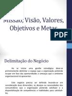 Missão Visão, valores e objetivos