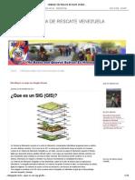UNIDAD TÁCTICA DE RESCATE VENEZUELA_ ¿Que es un SIG (GIS)_