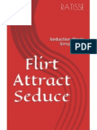 Flirt Attract Seduce - Seduction Made Simple