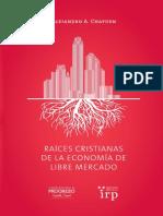 CHAUFEN, A. - Raices cristianas de la economía de libre mercado - Fundacion para el progreso, Santiago de Chile, 2013.